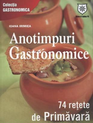 Foto - Anotimpuri gastronomice. 74 de retete de primavara