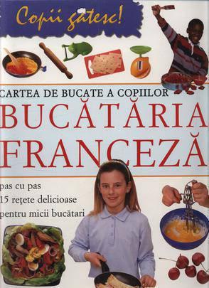 Foto - Cartea de bucate a copiilor - Bucataria franceza