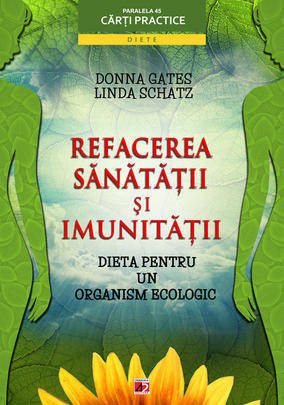 Foto - Refacerea sanatatii si a imunitatii. Dieta pentru un organism ecologic