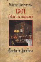 Dictatura gastronomica. 1501 de feluri de mancare