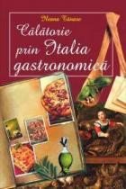 Calatorie prin Italia gastronomica