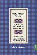 Povestile Bucatariei Romanesti - Volumul 5 - Delta Dunarii, Stanile Romaniei, Aromanii si Secuii