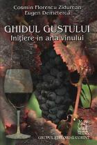Ghidul gustului. Initiere in arta vinului