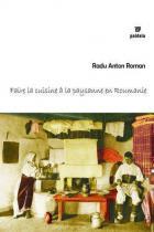 Faire la cuisine a la paysanne en Roumanie