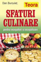 Sfaturi culinare, pentru incepatori si incepatoare