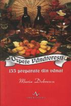 Ospete Vanatoresti. 133 preparate din vanat
