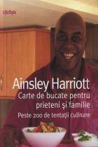 Carte de bucate pentru prieteni si familie: Peste 200 de tentatii culinare